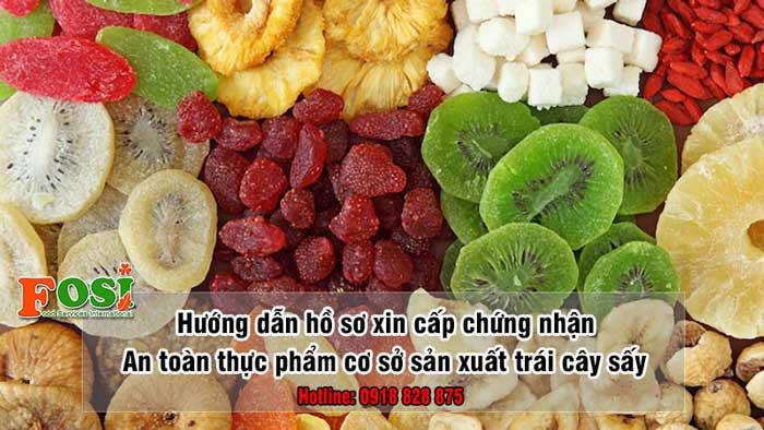giấy chứng nhận an toàn thực phẩmcho cơ sở sản xuất trái cây sấy