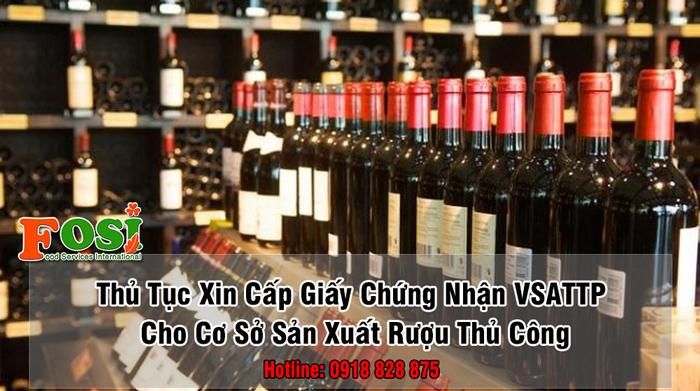 Xin cấp giấy chứng nhận an toàn thực phẩm cho cơ sở sản xuất rượu thủ công